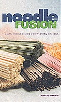 Noodle Fusion Asian Noodle Dishes For Western Kitchens