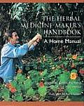 The Herbal Medicine-makers Handbook: a Home Manual Cover