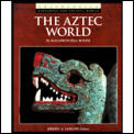 The Aztec World (Exploring the Ancient World)