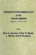 Neuropsychopharmacology of the Trace Amines: Experimental and Clinical Aspects