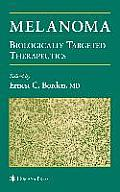 Melanoma: Biologically Targeted Therapeutics (Current Clinical Oncology)