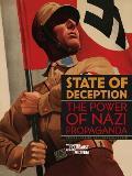 State of Deception: The Power of Nazi Propaganda