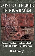 Contra Terror in Nicaragua: Report of a Fact-Finding Mission: September 1984-January 1985