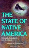 State of Native America Genocide Colonization & Resistance