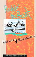 Rockin'the Boat : Mass Music and Mass Movemnt (92 Edition)