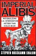 Imperial Alibis Rationalizing Us Interve