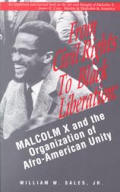 From Civil Rights to Black Liberation Malcom X & the Organization of Afro America Unity