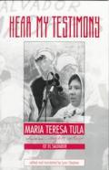 Hear My Testimony Maria Teresa Tula Human Rights Activist of El Salvador
