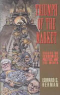 Triumph of the Market Essays on Economics Politics & the Media