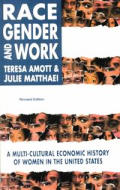 Race, Gender, and Work : a Multi-cultural Economic History of Women in the United States (Rev 96 Edition)