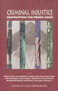 Criminal Injustice Confronting the Prison Crisis