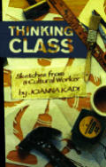 Thinking Class : Sketches From a Cultural Worker (96 Edition) Cover