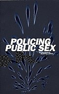 Policing Public Sex Queer Politics & T