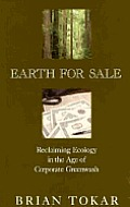 Earth for Sale Reclaiming Ecology in the Age of Corporate Greenwash