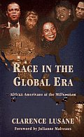 Race in the Global Era: African Americans at the Millennium
