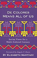 de Colores Means All of Us Latina Views for a Multi Colored Century