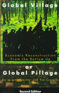 Global Village or Global Pillage: Economic Reconstruction from the Bottom Up Cover