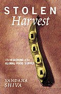 Stolen Harvest: The Hijacking of the Global Food Supply Cover