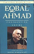 Eqbal Ahmad Confronting Empire