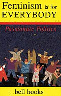 Feminism Is for Everybody: Passionate Politics Cover