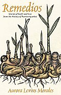Remedios Stories of Earth & Iron from the History of Puertorriquenas