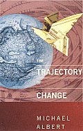 Trajectory of Change Activist Strategies for Social Transformation