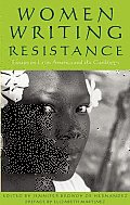Women Writing Resistance Essays on Latin America & the Caribbean