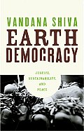 Earth Democracy: Justice, Sustainability, and Peace Cover