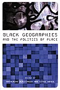 Black Geographies & the Politics of Place