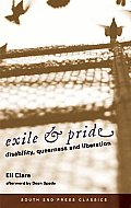 Exile & Pride: Disability, Queerness, and Liberation (South End Press Classics) Cover