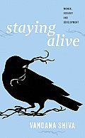 Staying Alive Women Ecology & Development
