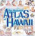 The Illustrated Atlas of Hawaii Cover