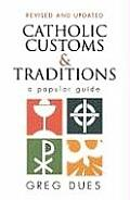 Catholic Customs & Traditions A Popular Guide