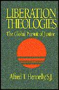 Liberation Theologies Global Pursuit Of