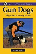 Gun Dogs: Playful Pup to Hunting Partner (Master Training Series)