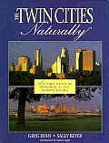 The Twin Cities Naturally: A Pictorial Tour of the Minneapolis-St. Paul Metropolitan Area