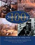 100 Years of Hunting: The Ultimate Tribute to Our Hunting Heritage (Country Sports) Cover