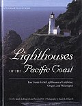 Lighthouses of the Pacific Coast: Your Guide to the Lighthouses of California, Oregon, and Washington (Pictorial Discovery Guides)