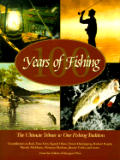 100 Years of Fishing: The Ultimate Tribute to Our Fishing Tradition (Country Sports)