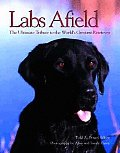 Labs Afield: The Ultimate Tribute to the World's Greatest Retriever (Petlife Library)