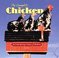 Complete Chicken An Entertaining History of Chickens