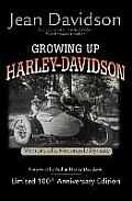 Growing Up Harley-Davidson: Memoirs of a Motorcycle Dynasty (History & Heritage)