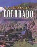 Railroads of Colorado: Your Guide to Colorado's Historic Trains and Railway Sites (Pictorial Discovery Guide)