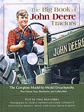 The Big Book of John Deere Tractors: The Complete Model-By-Model Encyclopedia, Plus Classic Toys, Brochures, and Collectibles