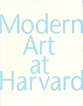 Modern Art At Harvard The Formation Of