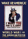 Wake Up, America!: World War I and the American Poster