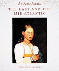 The East and the Mid-Atlantic (Art Across America)