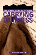 Carrying the Darkness The Poetry of the Vietnam War