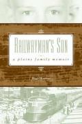 Railwayman's Son: A Plains Family Memoir