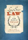 Lone Star Law: A Legal History of Texas (American Liberty and Justice)